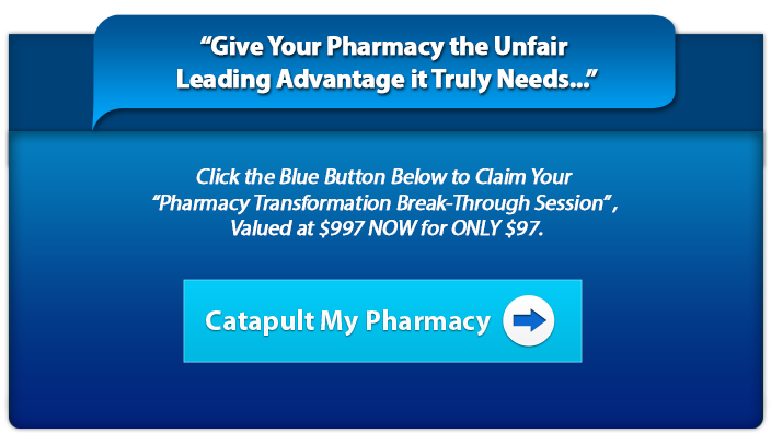 Click Here To Claim Your Pharmacy Transformation Break-Through Session